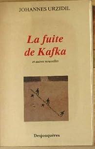 La fuite de Kafka et autres nouvelles par Johannes Urzidil
