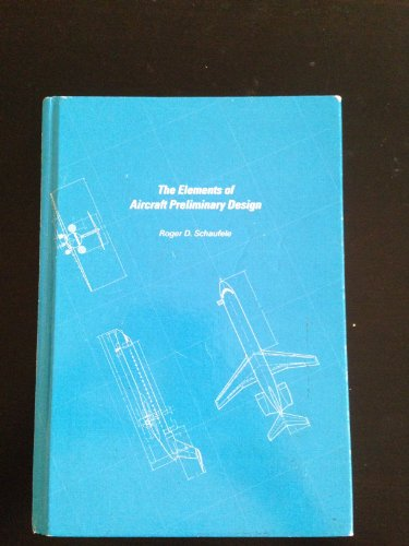The Elements of Aircraft Preliminary Design