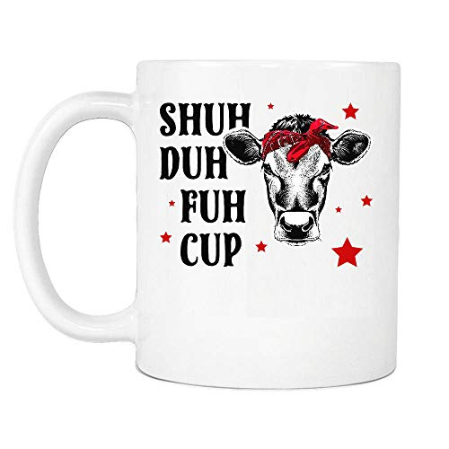 Shuh Duh Fuh Cup Cow Bandanna Heifers Cattle Farmers Lovers Farm Humor Coffee Mug Not Today Heifer Gift for Women Girl White Ceramic Coffee Tea Mug 11oz