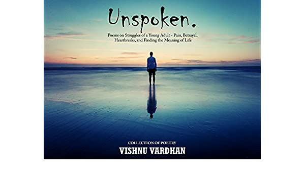 Unspoken: Poems on Struggles of a Young Adult - Pain