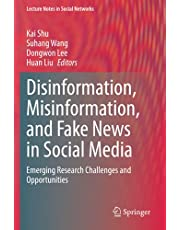 Disinformation, Misinformation, and Fake News in Social Media: Emerging Research Challenges and Opportunities