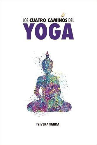 Los Cuatro Caminos del Yoga (Spanish Edition) by Swami ...