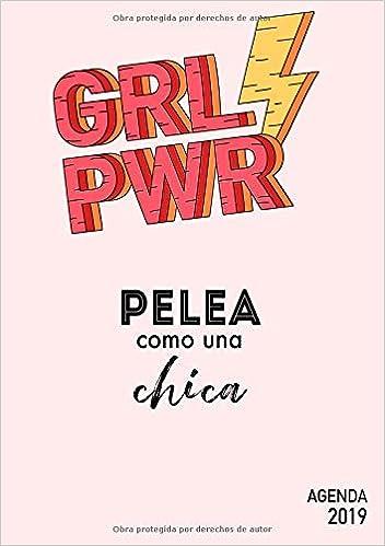 Agenda 2019 GRL PWR - Pelea como una chica: Agenda anual 2019, A5, Semana Vista, Organizador, 12 Meses, Español, Diseño Grafico Creativo rosado amarillo ...
