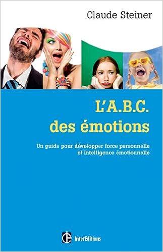 L'A.B.C. des émotions - Claude Steiner