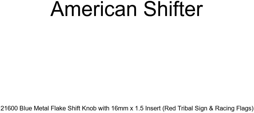 American Shifter 21600 Blue Metal Flake Shift Knob with 16mm x 1.5 Insert Red Tribal Sign /& Racing Flags