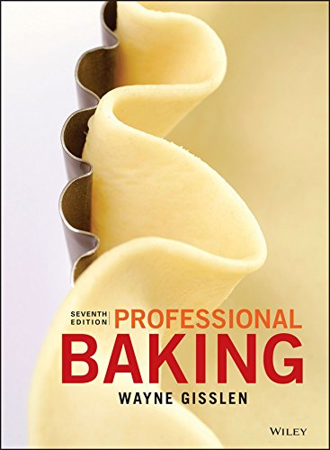 Professional Baking, 7th Edition by Wayne Gisslen