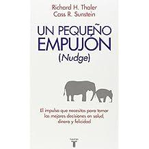 Nudge: Un peque?o empuj?n (Pensamiento / Taurus) (Spanish Edition) by Richard H. Thaler (2011-01-01)