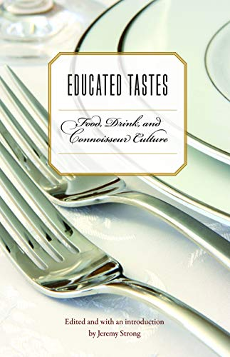 Image of Educated Tastes: Food, Drink, and Connoisseur Culture (At Table)