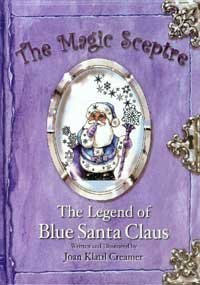 The Magic Sceptre And the Legend of Blue Santa Claus (Celebration Creamer)