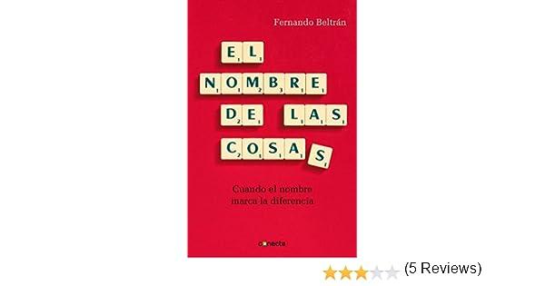 Nombre De Las Cosas, El: Cuando el nombre marca la ...