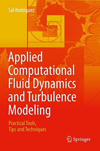 Applied Computational Fluid Dynamics and Turbulence Modeling: Practical Tools, Tips and Techniques (English Edition)