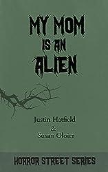 My Mom is an Alien (Horror Street Series)