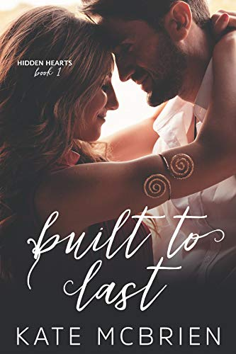 Built to Last (Hidden Hearts Book 1) by [McBrien, Kate ]