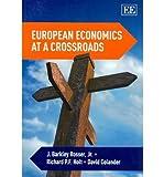 European Economics at a Crossroads, John Barkley Rosser and Richard P. F. Holt, 1848445814