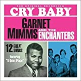 Cry Baby by Garnet Mimms & The Enchanters (1991-02-01)