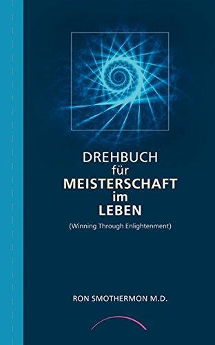 Drehbuch für Meisterschaft im Leben Taschenbuch – 1. Januar 1996 Ron Smothermon Hans J Zander Henning von der Osten J. Kamphausen Verlag
