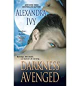 [Darkness Avenged: Revenge, Like Desire, Can Last for All Eternity] [by: Alexandra Ivy]