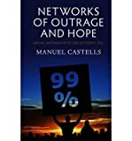 [ Networks of Outrage and Hope: Social Movements in the Internet Age By Castells, Manuel ( Author ) Paperback 2012 ]