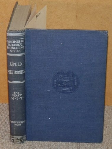Applied Electronics (A First Course in Electronics, Electron Tubes, and Associated Circuits) 3rd Printing, 1955
