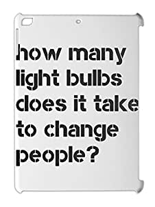 how many light bulbs does it take to change people? iPad air plastic case