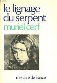 Le Lignage du serpent par Muriel Cerf