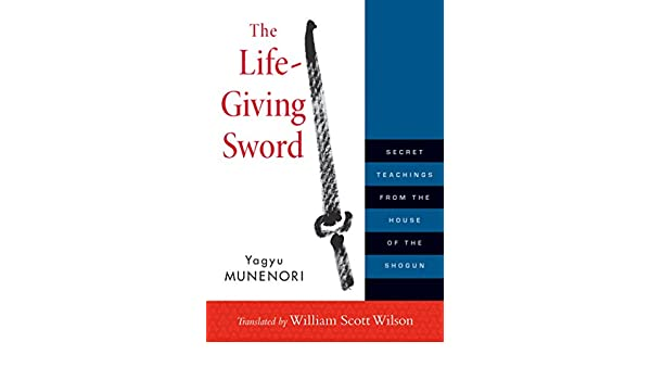 The Life-Giving Sword: Secret Teachings from the House of ...