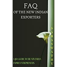 FAQ  OF THE NEW INDIAN EXPORTERS: Q&A GUIDE TO THE NEW INDIAN EXPORT ENTREPRENEURS