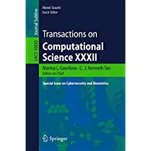 Transactions on Computational Science XXXII: Special Issue on Cybersecurity and Biometrics (Lecture Notes in Computer Science)
