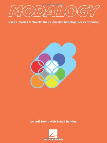 Modalogy: Scales, Modes & Chords - The Primordial Building Blocks of Music [Jeff Brent - Schell Barkley] (Tapa Blanda)