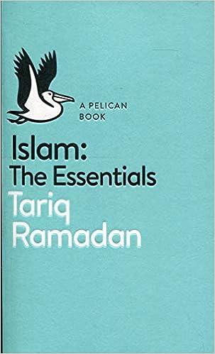 A Pelican Book: Islam: The Essentials: Tariq Ramadan