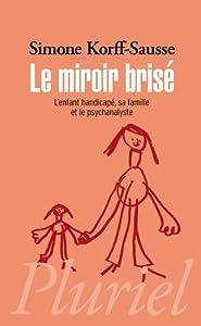 vignette de 'Le miroir brisé (Simone Korff Sausse)'