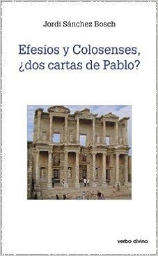 Efesios y colosenses : ¿dos cartas de Pablo?: Jordi Sánchez ...