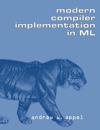 Modern Compiler Implementation in ML by Brand: Cambridge University Press