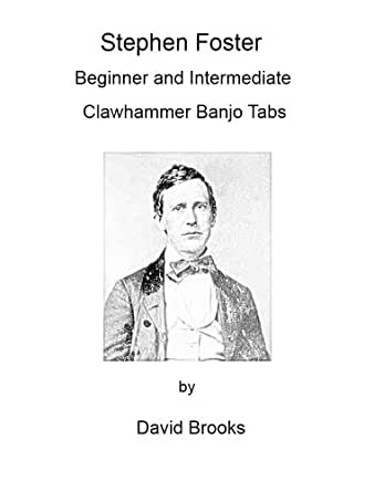 Banjo clawhammer banjo tabs : Stephen Foster: Beginner and Intermediate Clawhammer Banjo Tabs ...
