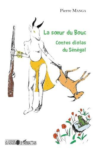 La soeur du bouc. Contes diolas du Sénégal (French Edition)