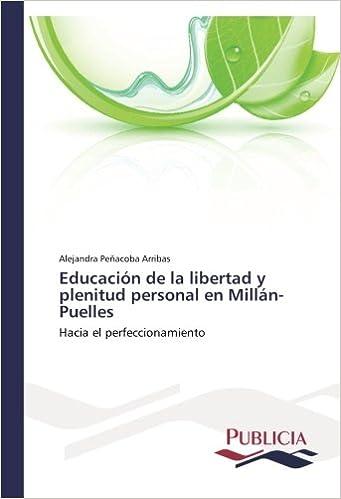 Educación de la libertad y plenitud personal en Millán-Puelles: Hacia el perfeccionamiento (Spanish Edition) (Spanish)