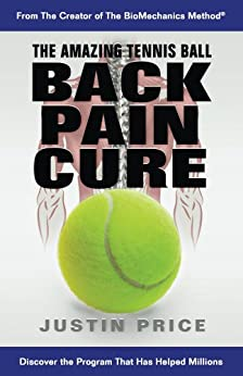 The Amazing Tennis Ball Back Pain Cure by [Price, Justin]