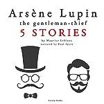 Arsène Lupin, the Gentleman-Thief : 5 Stories | Maurice Leblanc