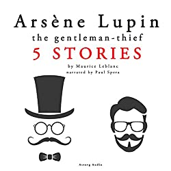 Arsène Lupin, the Gentleman-Thief : 5 Stories