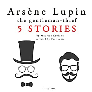 Arsène Lupin, the Gentleman-Thief : 5 Stories Hörbuch