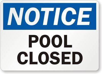 6c59921026d Amazon.com : Notice: Pool Closed, Plastic Sign, 10