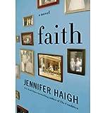 img - for FAITH BY Haigh, Jennifer (Author)Hardcover(May-10-2011) book / textbook / text book