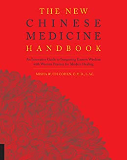 The new chinese medicine handbook kindle edition by misha ruth the new chinese medicine handbook by cohen misha ruth fandeluxe Gallery