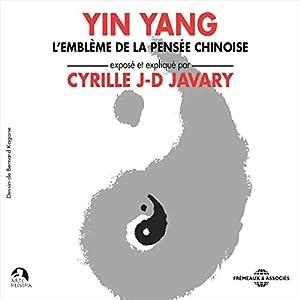 Yin Yang : L'emblème de la pensée chinoise | Livre audio