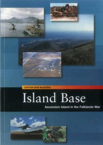 Island Base: Ascension Islands in the Falklands War