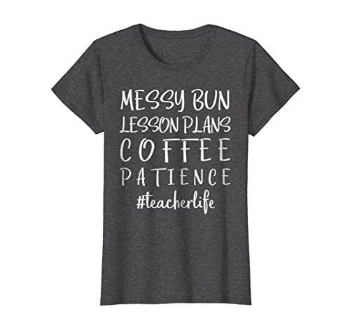 Womens Messy Bun Lesson Plans Coffee Patience Teacher Life T Shirt Small Dark (Halloween Lesson Plans For 3rd Grade)