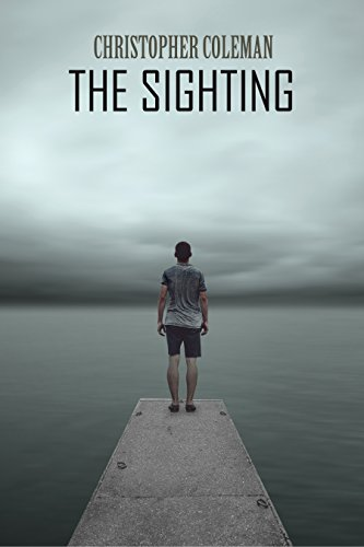 The Sighting (The Sighting Book One): A gripping horror and psychological thriller with a twisted ending by [Coleman, Christopher]
