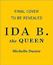 Ida B. the Queen: The Extraordinary Life and Legacy of Ida B. Wells (English Edition)