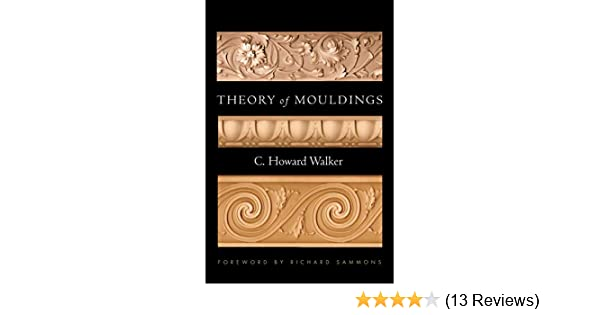 Theory of Mouldings (Classical America Series in Art and