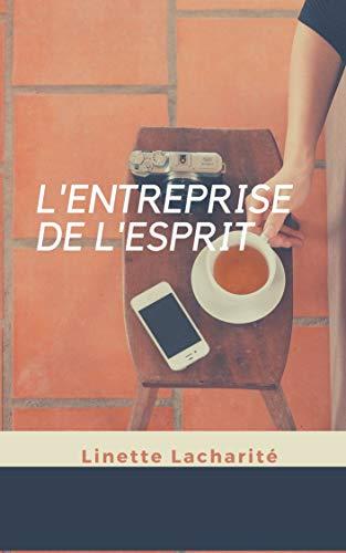 L'ENTREPRISE DE L'ESPRIT (French Edition)